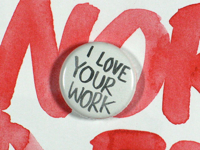 button i love your work